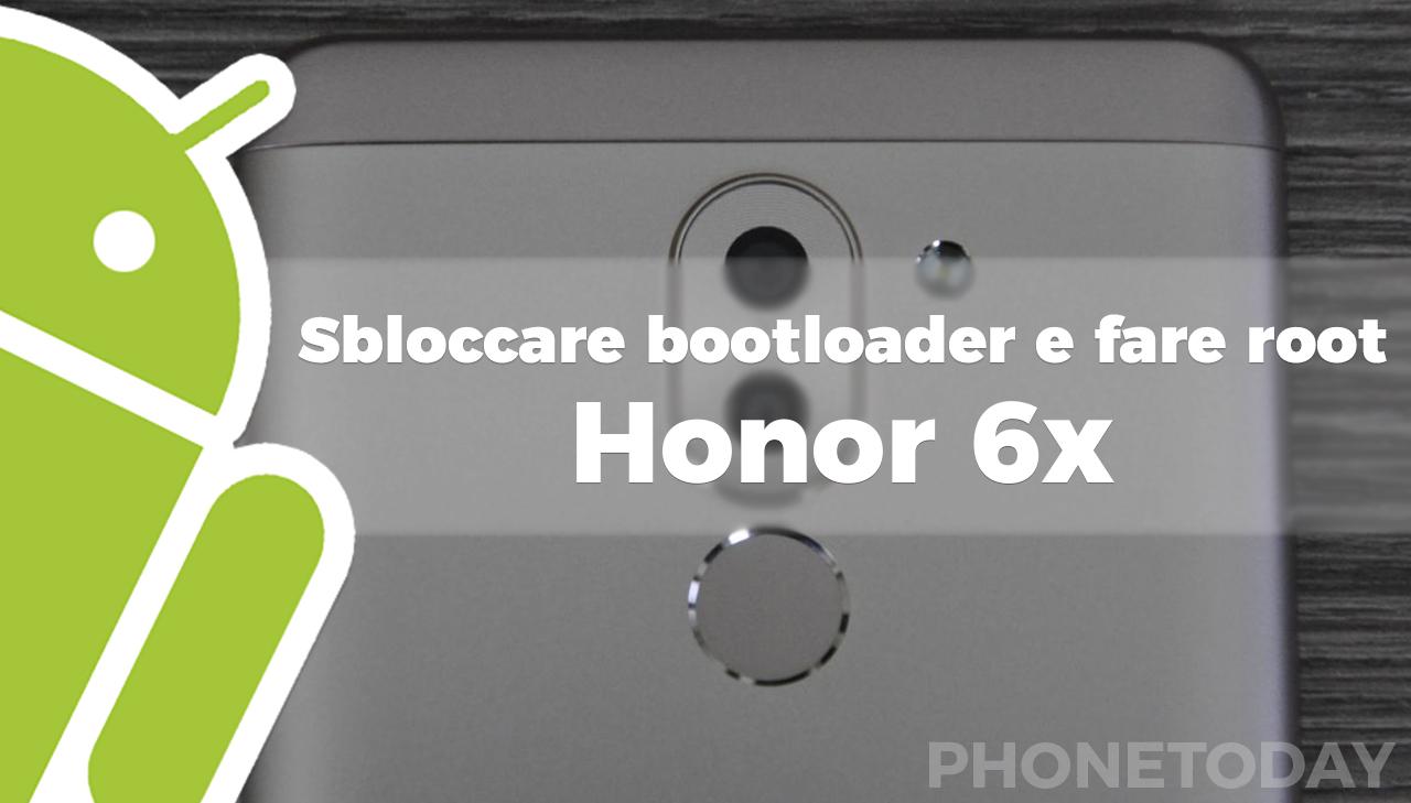 Come sbloccare bootloader e fare root su Honor 6x