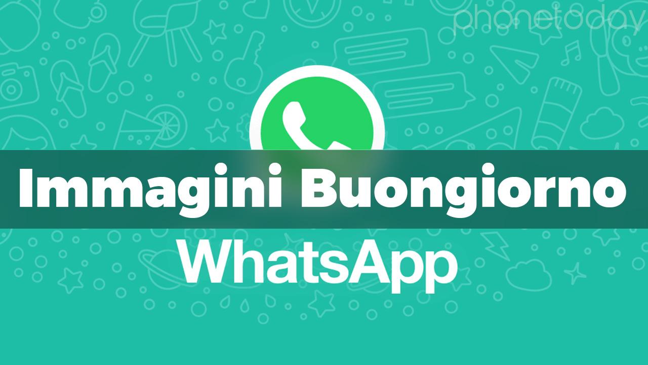 Immagini Buongiorno Per Whatsapp Ecco Le Migliori
