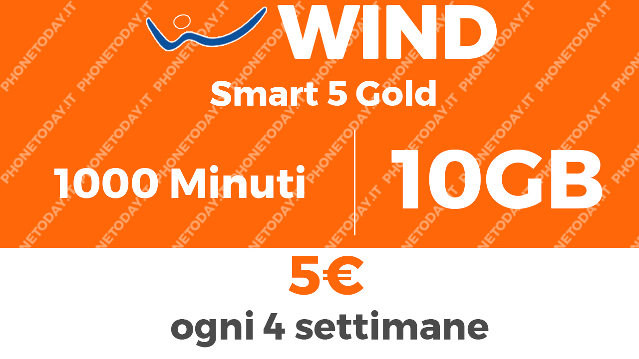 Wind Smart 5 Gold |  1000 minuti e 10GB a 5€